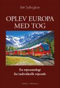 OPLEV EUROPA MED TOG - en rejseantolo