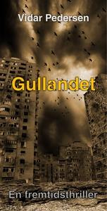 Gullandet (ebok) av Vidar Pedersen