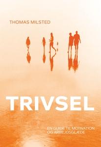 Trivsel (e-bog) af Thomas Milsted