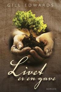 Livet er en gave (lydbog) af Gill Edw