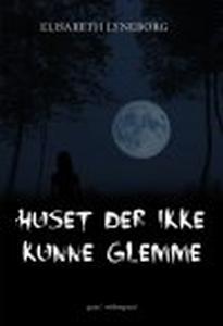 HUSET DER IKKE KUNNE GLEMME (e-bog) a