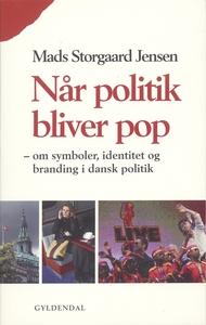 Når politik bliver pop (e-bog) af Mad
