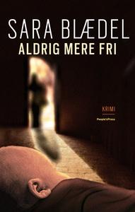 Aldrig mere fri (e-bog) af Sara Blæde
