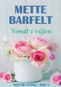 Vondt i viljen (ebok) av Mette Barfelt
