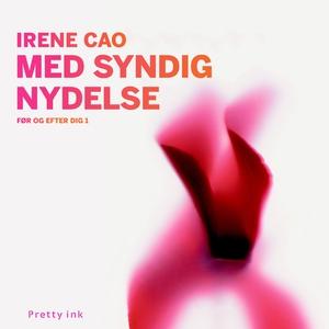Med syndig nydelse (lydbog) af Irene