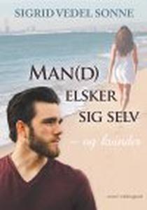MAN(D) ELSKER SIG SELV - OG KVINDER (