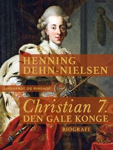 Christian 7. Den gale konge (e-bog) a