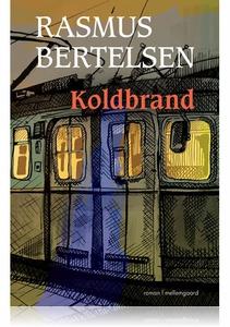 KOLDBRAND (e-bog) af Rasmus Bertelsen