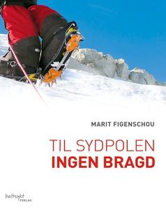 Til Sydpolen (ebok) av Marit Figenschou