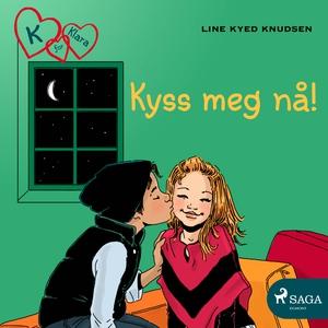 K for Klara 3 - Kyss meg nå! (lydbok) av Line