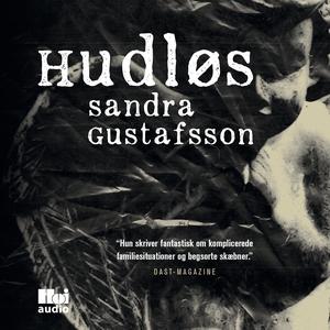 Hudløs (lydbog) af Sandra Gustafsson