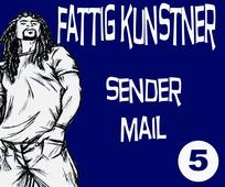 FATTIG KUNSTNER - 5 - SENDER MAIL