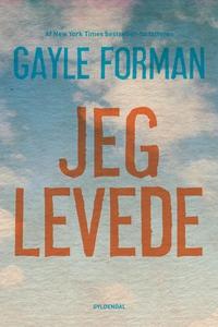 Jeg levede (e-bog) af Gayle Forman