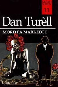 Mord på markedet (e-bog) af Dan Turel