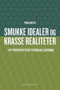 Smukke idealer og krasse realiteter (