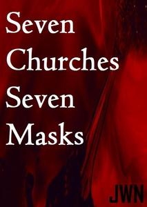 Seven Churches Seven Masks (ebok) av Johnny W