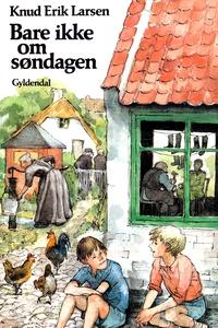 Bare ikke om søndagen (e-bog) af Knud