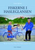 FISKERNE I HASLEGLANSEN - Minder om en bornholmsk bys fiskere og deres havn