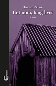 Bøt nota, fang livet (ebok) av Torvald Sund