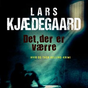 Det der er værre (lydbog) af Lars Kjæ