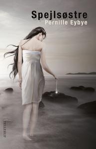 Spejlsøstre (e-bog) af Pernille Eybye