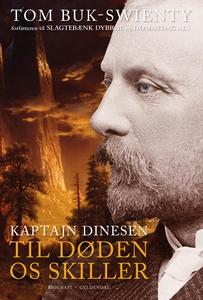 Kaptajn Dinesen 2 (e-bog) af Tom Buk-Swienty