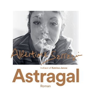 Astragal (lydbog) af Albertine Sarraz