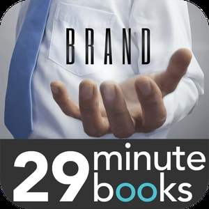 Building Your Brand - 29 Minute Books - Audio