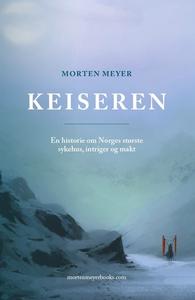 KEISEREN (ebok) av Morten Meyer