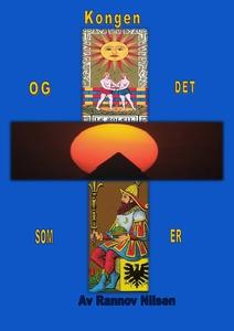 Kongen og det som er (ebok) av Rannov  Nilsen