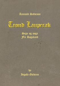 Trond Lauperak, segn og soga frå Rogaland (eb