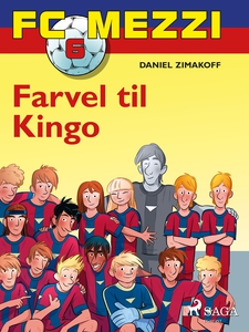 FC Mezzi 6 - Farvel til Kingo (ebok) av Danie