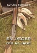 EN JÆGER GIK AT JAGE