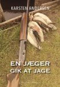 EN JÆGER GIK AT JAGE (e-bog) af Karst
