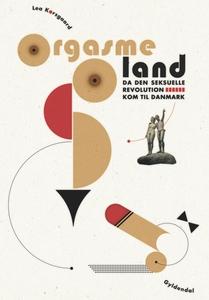 Orgasmeland (e-bog) af Lea Korsgaard