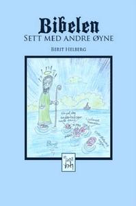 Bibelen sett med andre øyne (ebok) av Berit H