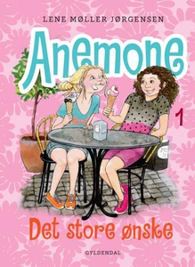 Anemone 1 - Det store ønske (lydbog)