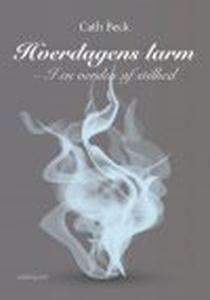 HVERDAGENS LARM (e-bog) af Cath Beck