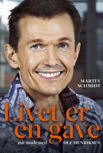 Livet er en gave (e-bog) af Martin Sc