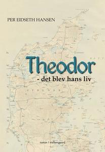 Theodor - det blev hans liv (e-bog) a