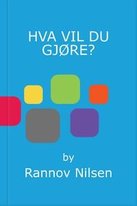 HVA VIL DU GJØRE? (ebok) av Rannov Nilsen