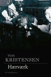 Hærværk (e-bog) af Tom Kristensen