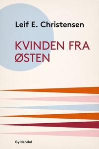 Kvinden fra Østen (e-bog) af Leif E.