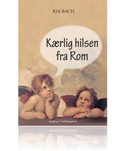 Kærlig hilsen fra Rom (e-bog) af Kia