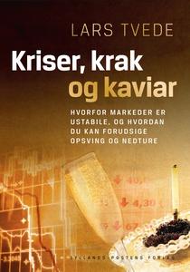 Kriser, krak og kaviar (e-bog) af Lars Tvede