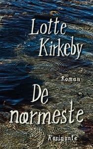 De nærmeste (e-bog) af Lotte Kirkeby
