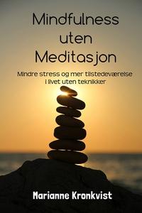 Mindfulness uten meditasjon (ebok) av Mariann