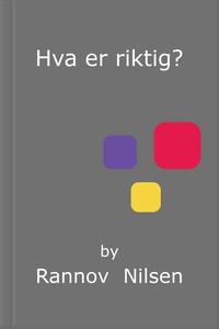 Hva er riktig? (ebok) av Rannov  Nilsen