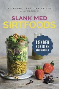 Slank med SIRT-foods (e-bog) af Aidan
