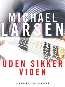 Uden sikker viden (e-bog) af Michael